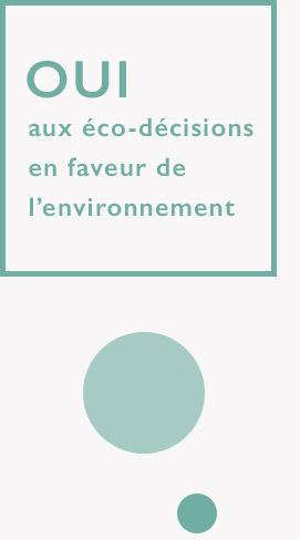Oui aux éco-décisions en faveur de l'environnement